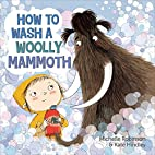 How to Wash a Woolly Mammoth by Michelle…