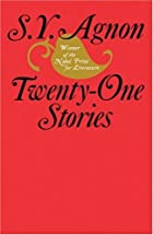 Twenty-one stories by Shmuel Yosef Agnon