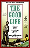 Nearing, Scott: The Good Life: Helen and Scott Nearing's Sixty Years of Self-Sufficient Living