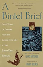 A Bintel Brief : Sixty Years of Letters from…