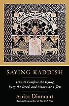 Saying Kaddish: How to Comfort the Dying,…
