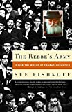 Fishkoff, Sue: The Rebbe's Army: Inside The World Of Chabad-lubavitch