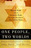Hirsch, Ammiel: One People, Two Worlds: A Reform Rabbi and an Orthdox Rabbi Explore the Issues That Divide Them