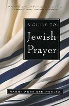 A Guide to Jewish Prayer by Rabbi Adin…