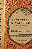 Wiesel, Elie: Somewhere A Master: Hasidic Portraits And Legends