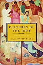 Cultures of the Jews, Volume 3: Modern…