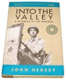 Hersey, John: Into the Valley : A Skirmish of the Marines