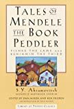 Abramovitsh, S. Y.: Tales of Mendele the Book Peddler : Fishke the Lame and Benjamin the Third