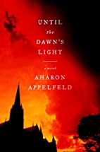 Until the Dawn's Light: A Novel by Aharon…