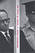 The State of Israel vs. Adolf Eichmann by…
