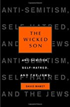 The Wicked Son: Anti-Semitism, Self-hatred,…