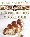 Nathan, Joan: Joan Nathan's Jewish Holiday Cookbook: Revised and Updated on the Occasion of the Twenty-Fifth Anniversary of the Publication of the Jewish Holiday Kitchen