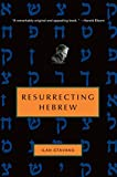 Stavans, Ilan: Resurrecting Hebrew (Jewish Encounters)