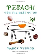 Pesach for the Rest of Us: Making the…