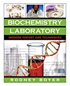 Biochemistry Laboratory: Modern Theory and…