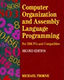 Thorne, Michael: Computer Organization and Assembly Language Programming : For IBM PC's and Compatibles