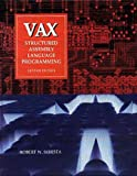 Sebesta, Robert W.: VAX: Structured Assembly Language Programming (Benjamin/Cummings Series in Computer Science)