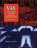 Sebesta, Robert W.: VAX: Structured Assembly Language Programming (Benjamin/Cummings Series in Computer Science)