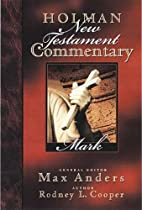 Holman New Testament Commentary - Mark by…