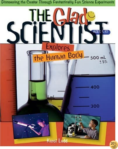 The Glad Scientist Explores the Human Body