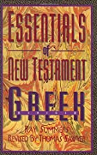 Essentials of New Testament Greek by Ray…