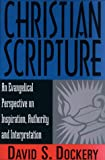 Dockery, David S.: Christian Scripture: An Evangelical Perspective on Inspiration, Authority and Interpretation