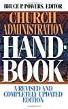 Powers, Bruce P.: Church Administration Handbook