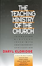 The Teaching Ministry of the Church by Daryl…