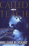 Yount, William R.: Called to Teach: An Introduction to the Ministry of Teaching