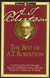 Robertson, A. T.: The Best of A.T. Robertson (The Library of Baptist Classics, Vol. 6)