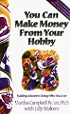 You Can Make Money from Your Hobby: Building…