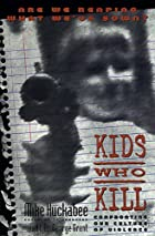 Kids Who Kill: Confronting Our Culture of…