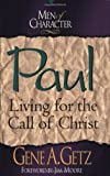 Getz, Gene A.: Paul: Living for the Call of Christ (Men of Character Series)