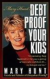 Hunt, Mary: Debt Proof Your Kids (Debt-Proof Living (Audio))