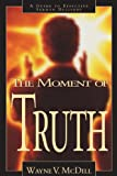 McDill, Wayne: The Moment of Truth: A Guide to Effective Sermon Delivery