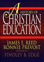 A History of Christian Education by James E.…