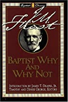 Baptist Why and Why Not (Library of Baptist…