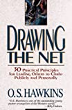 Hawkins, O. S.: Drawing the Net: 30 Practical Principles for Leading Others to Christ Publicly and Personally
