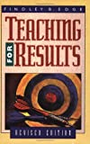 Edge, Findley B.: Teaching for Results