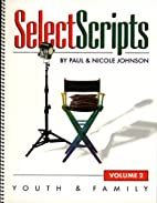 Select Scripts: Youth and Family by Paul…