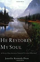 He Restores My Soul: A Fourty-Day Journey&hellip;
