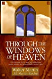 Martin, Walter: Through the Windows of Heaven: 100 Powerful Stories and Teachings from Walter Martin, the Original Bible Answer Man
