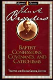 George, Timothy: Baptist Confessions, Covenants and Catechisms (Library of Baptist Classics (Numbered))