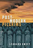 Sweet, Leonard: Post-Modern Pilgrims: First Century Passion for the 21st Century World