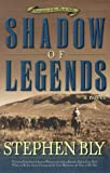Bly, Stephen A.: Shadow of Legends (Fortunes of the Black Hills, Book 2)