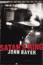 Satan's Ring: A Novel by John F. Bayer