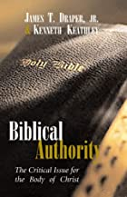 Biblical Authority: The Critical Issue for…