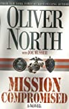 Oliver North: Mission Compromised: A Novel