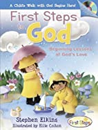 First Steps to God: Beginning Lessons of…