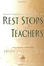 Rest Stops for Teachers: Enough Peace and…